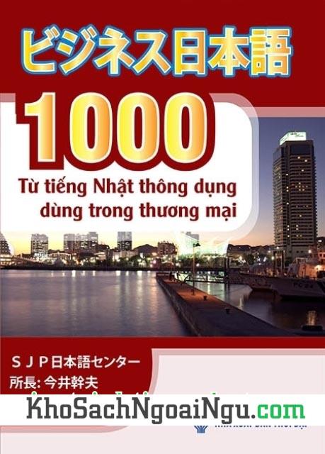 1000 từ tiếng Nhật thông dụng dùng trong thương mại - Có tiếng Việt