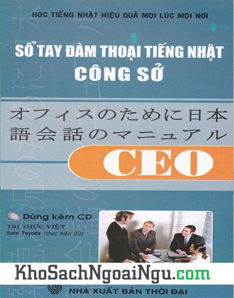 Sách Sổ tay đàm thoại tiếng Nhật công sở CEO (Kèm CD)