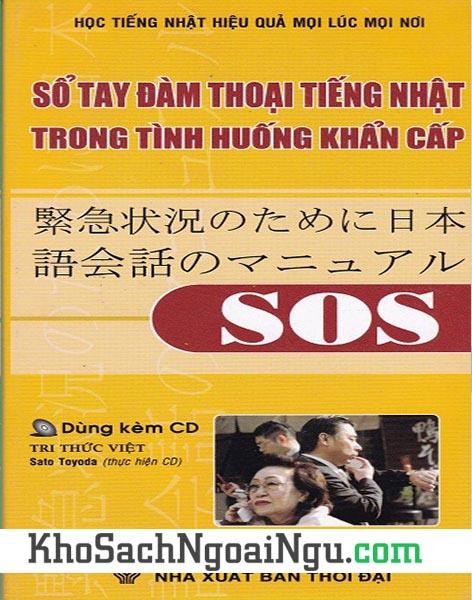 Sách Sổ tay đàm thoại tiếng Nhật trong tình huống khẩn cấp SOS (Kèm CD)