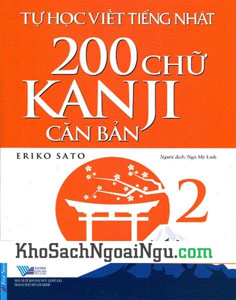 Sách Tự học viết tiếng Nhật 200 chữ Kanji căn bản 2