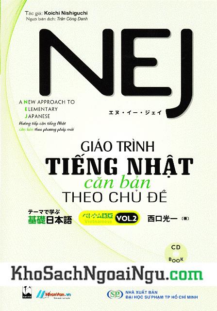 Giáo Trình Tiếng Nhật Căn Bản Theo Chủ Đề NEJ Tập 2 – Song Ngữ (Kèm CD)