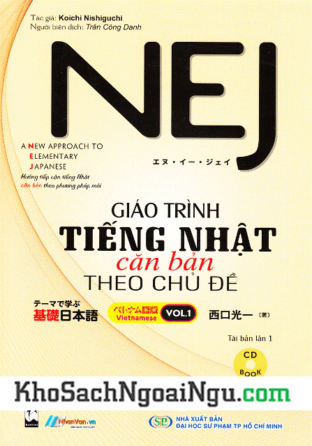 Giáo Trình Tiếng Nhật Căn Bản Theo Chủ Đề NEJ Tập 1 – Song Ngữ (Kèm CD)