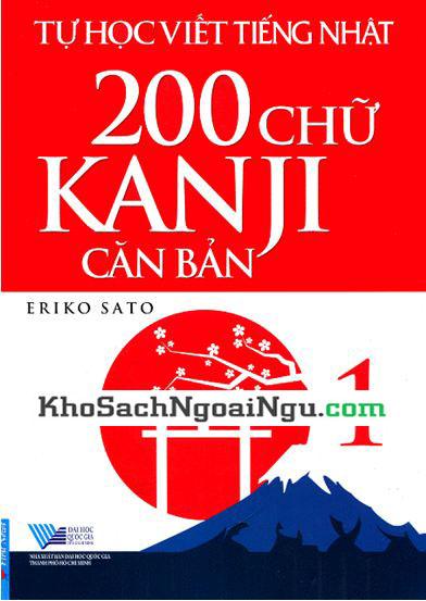 Tự học viết tiếng Nhật 200 chữ Kanji căn bản tập 1