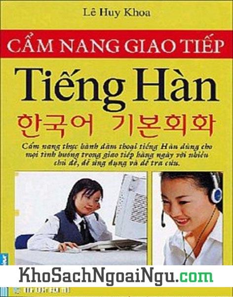 Sách Cẩm nang giao tiếp tiếng Hàn - cách học tiếng hàn nhanh chóng