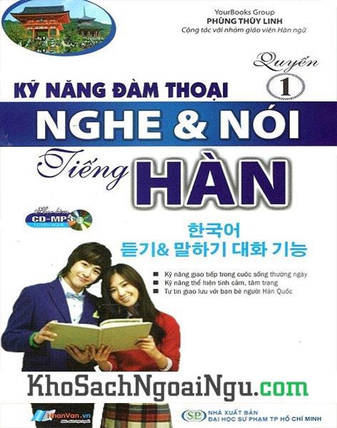 Kỹ năng đàm thoại nghe nói tiếng Hàn Quyển 1