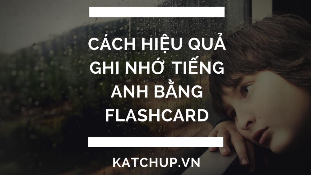 Cách hiệu quả ghi nhớ tiếng Anh bằng flashcard